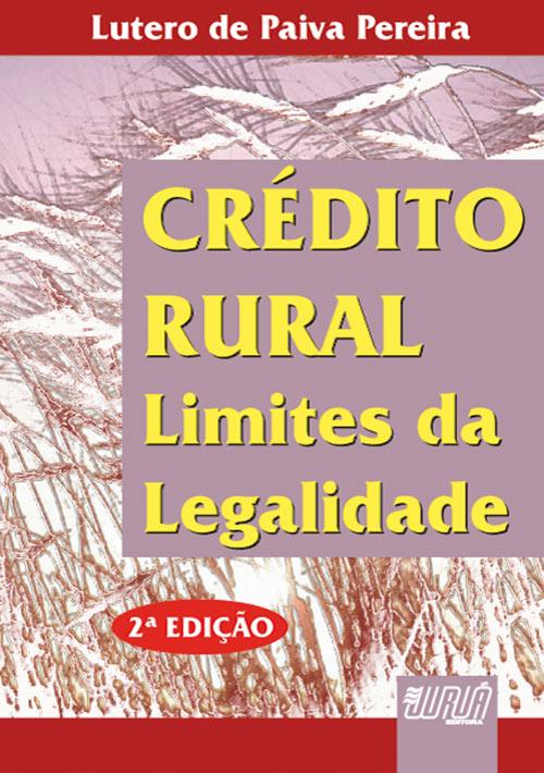 Crédito Rural - Limites da Legalidade