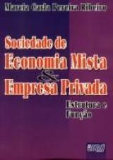 Sociedade de Economia Mista & Empresa Privada - Estrutura e Função