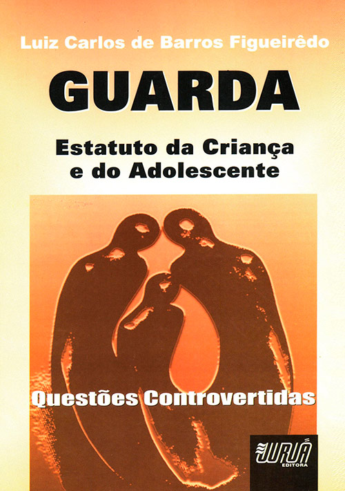 GUARDA - Estatuto da Criança e do Adolescente