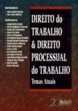 Direito do Trabalho & Direito Processual do Trabalho - Temas Atuais