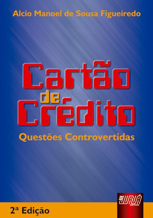 Cartão de Crédito Questões Controvertidas