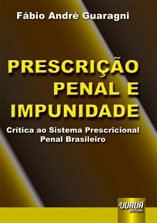 Prescrição Penal e Impunidade