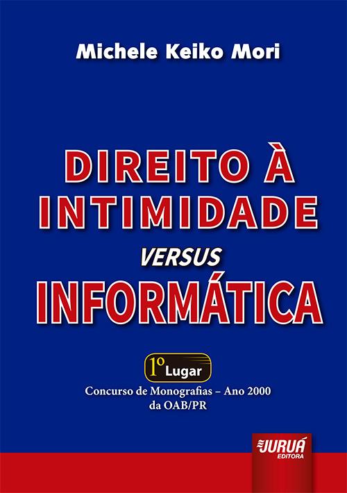 Direito à Intimidade Versus Informática