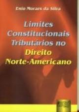 Limites Constitucionais Tributários no Direito Norte-Americano