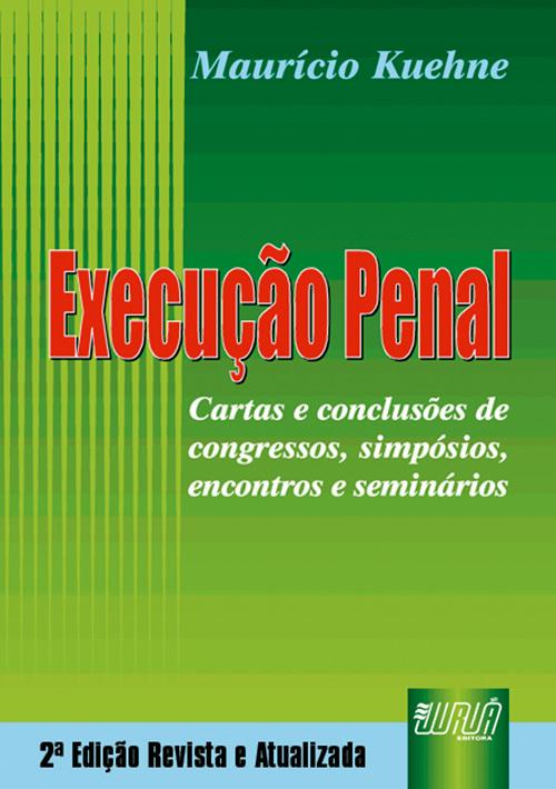 Execução Penal - Cartas e conclusões de congressos, simpósios, encontros e seminários