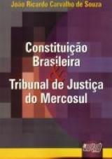 Constituição Brasileira & Tribunal de Justiça do Mercosul