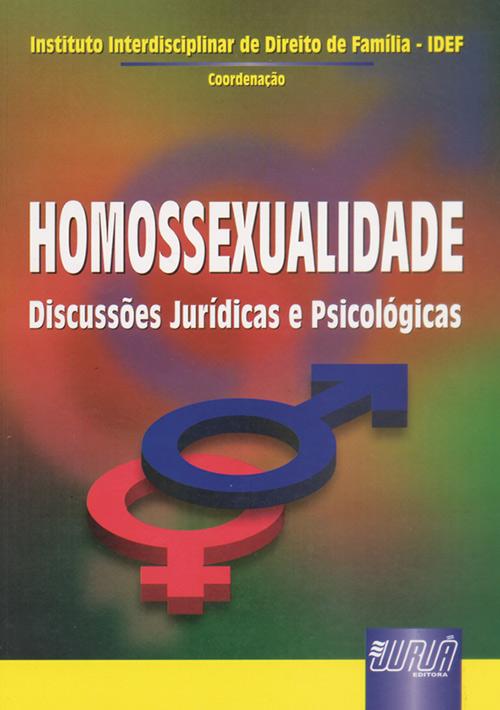 Homossexualidade - Discussões Jurídicas e Psicológicas