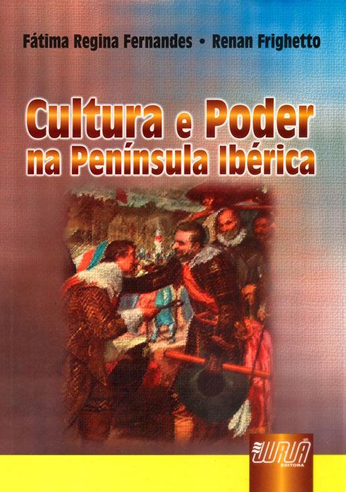 Cultura e Poder - Na Península Ibérica