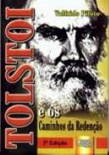 Tolstoi e os Caminhos da Redenção