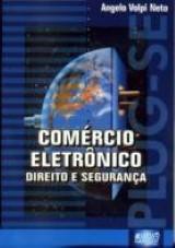 Comércio Eletrônico - Direito e Segurança
