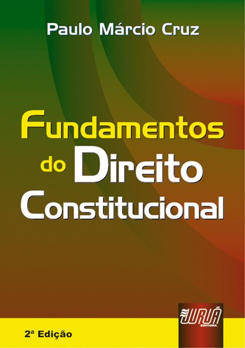 Fundamentos do Direito Constitucional - Revisada e Ampliada