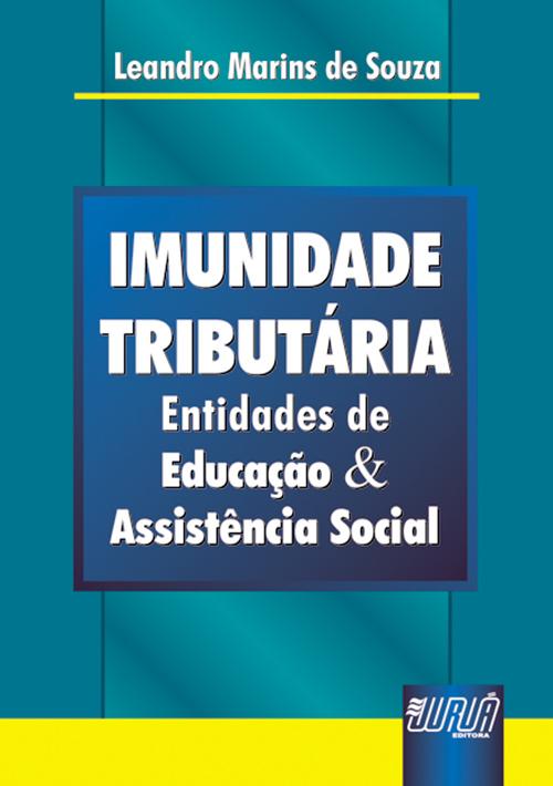 Imunidade Tributária - Entidades de Educação & Assistência Social