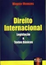 Direito Internacional - Legislação & Textos Básicos