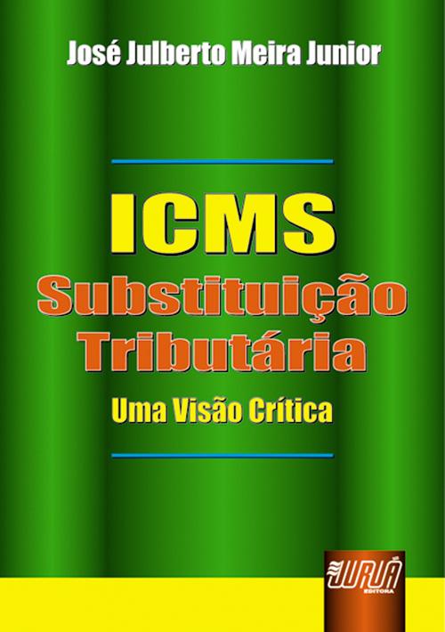 ICMS Substituição Tributária - Uma Visão Crítica