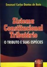 Sistema Constitucional Tributário - O Tributo e suas espécies