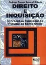 Direito e Inquisição - O Processo Funcional do Tribunal do Santo Ofício