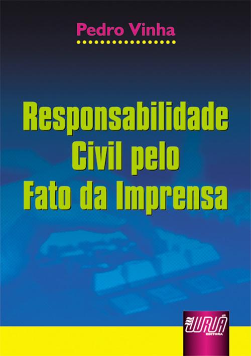 Responsabilidade Civil pelo Fato da Imprensa