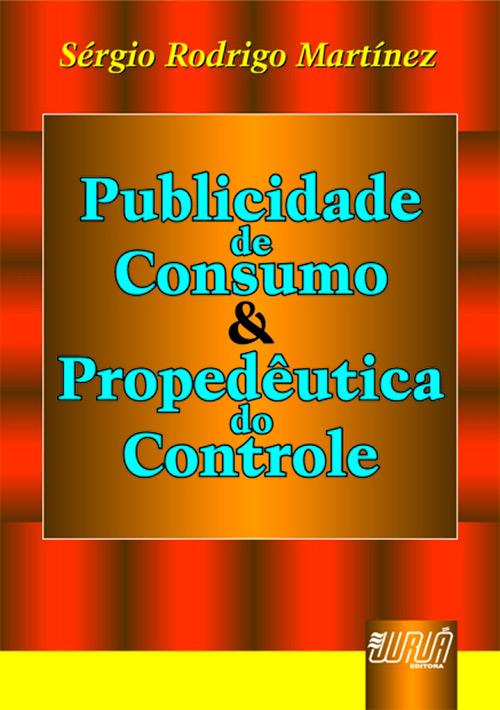 Publicidade de Consumo & Propedêutica do Controle