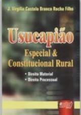 Usucapião - Especial & Constitucional Rural