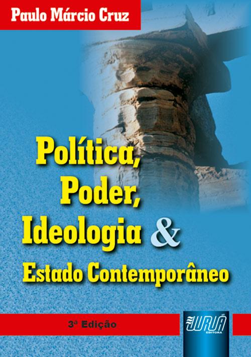 Política, Poder, Ideologia & Estado Contemporâneo