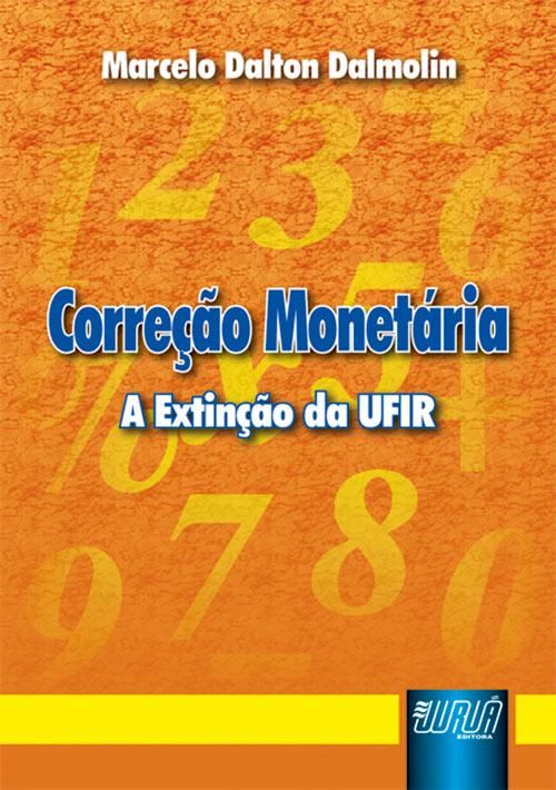 Correção Monetária - A Extinção da UFIR