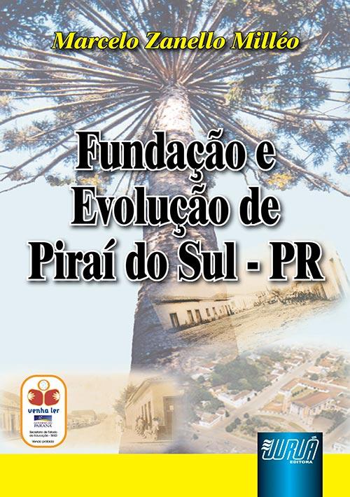 Fundação e Evolução de Piraí do Sul - PR