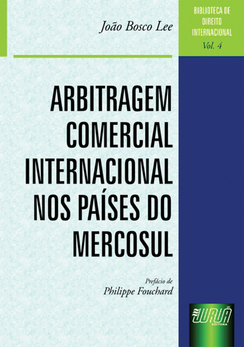 Arbitragem Comercial Internacional nos Países do Mercosul - Biblioteca de Direito Internacional