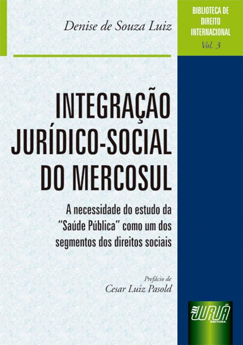 Integração Jurídico-Social do Mercosul - Biblioteca de Direito Internacional - Vol. 3