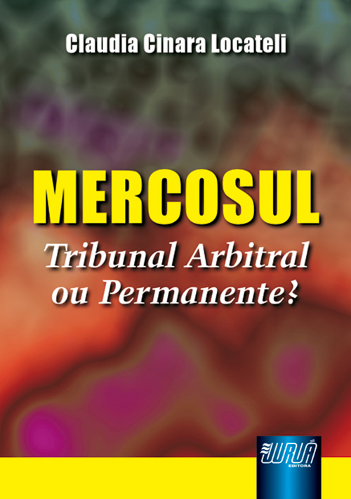 Mercosul - Tribunal Arbitral ou Permanente?