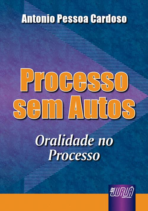 Processo sem Autos - Oralidade no Processo