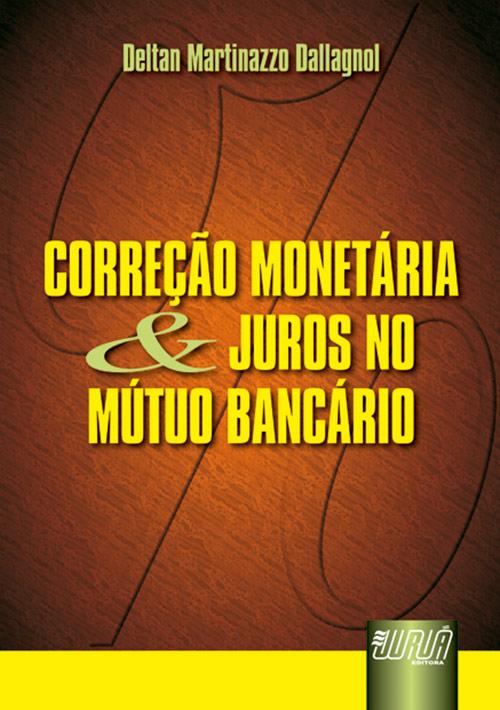 Correção Monetária e Juros no Mútuo Bancário