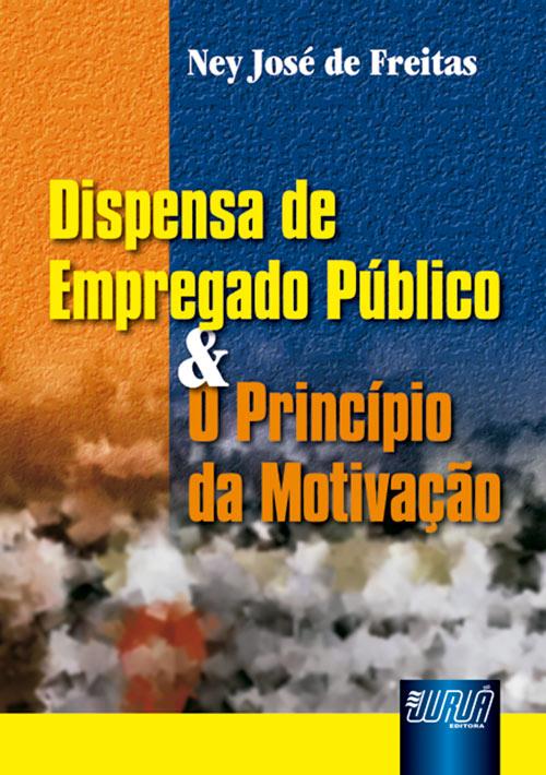 Dispensa de Empregado Público & o Princípio da Motivação