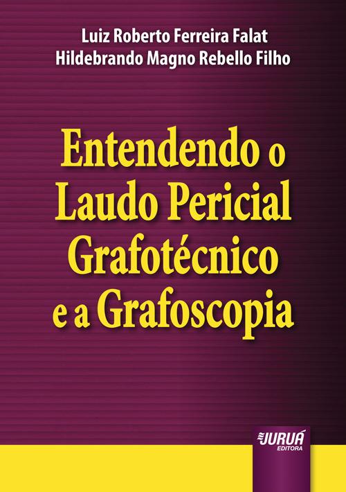 Entendendo o Laudo Pericial Grafotécnico e a Grafoscopia