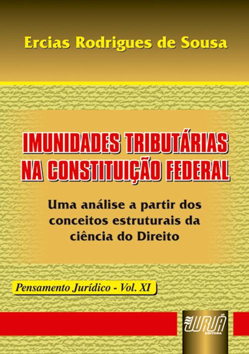 Imunidades Tributárias na Constituição Federal - Pensamento Jurídico - Vol. XI