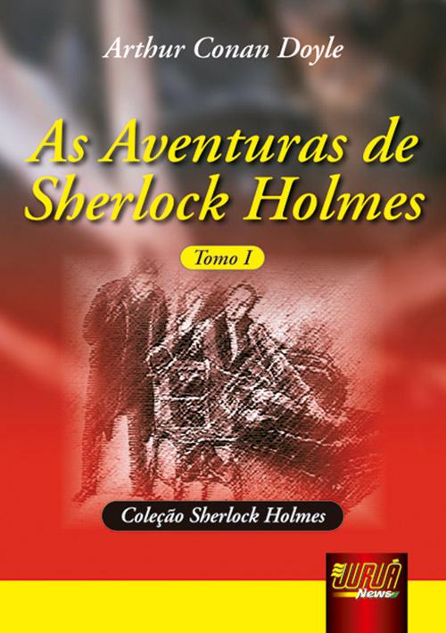 Aventuras de Sherlock Holmes, As - Tomo I