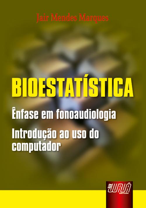 Bioestatística - Ênfase em Fonoaudiologia - Introdução ao uso do computador