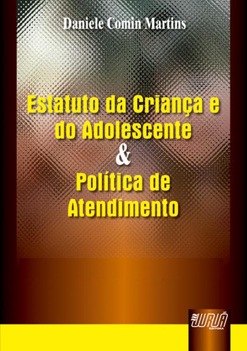 Estatuto da Criança e do Adolescente e Política de Atendimento