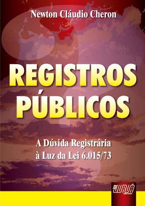 Registros Públicos - A Dúvida Registrária à Luz da Lei 6.015/73