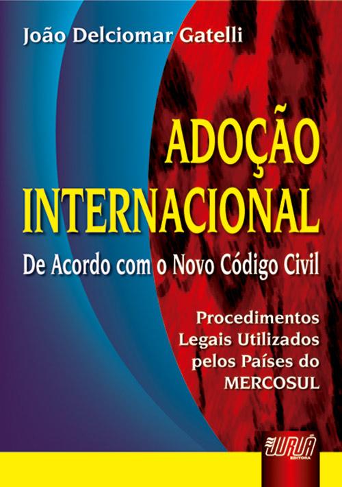 Adoção Internacional - De acordo com o Novo Código Civil