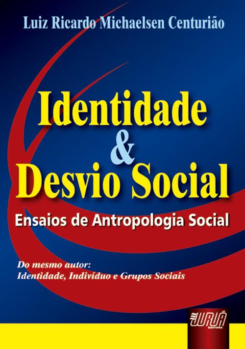 Identidade e Desvio Social - Ensaios de Antropologia Social