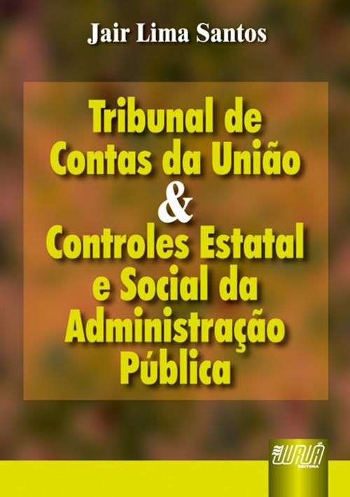 Tribunal de Contas da União e Controles Estatal e Social da Administração Pública