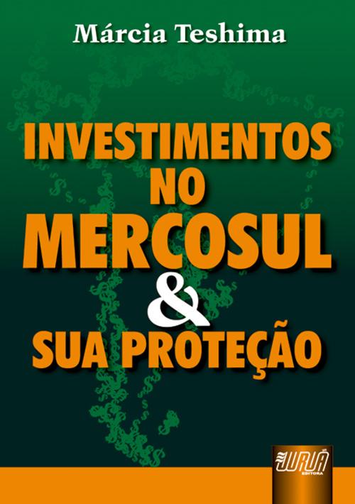 Investimentos no Mercosul e sua Proteção