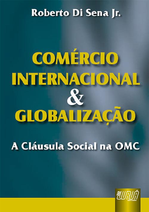 Comércio Internacional & Globalização - A Cláusula Social na OMC
