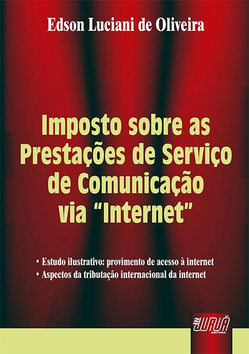 Imposto sobre as Prestações de Serviço de Comunicação via ´Internet´