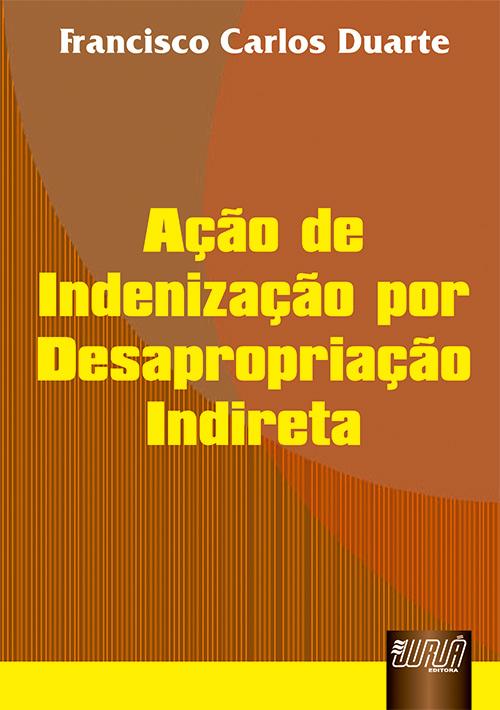 Ação de Indenização por Desapropriação Indireta