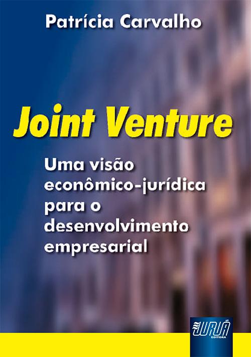Joint Venture - Uma Visão econômica-jurídica para o desenvolvimento empresarial