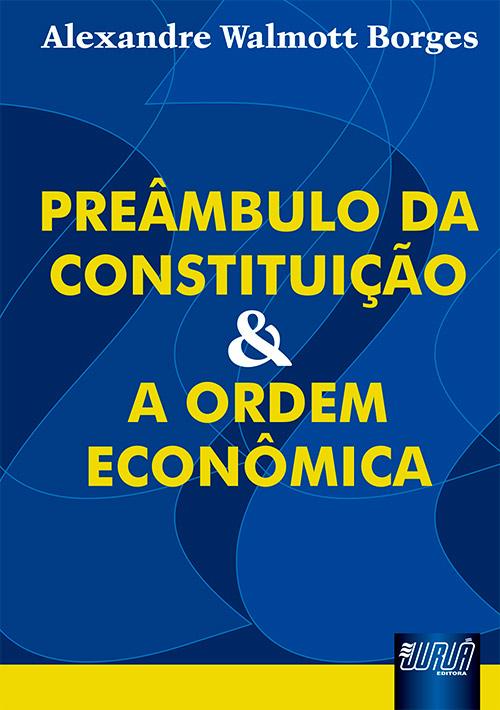 Preâmbulo da Constituição e a Ordem Econômica