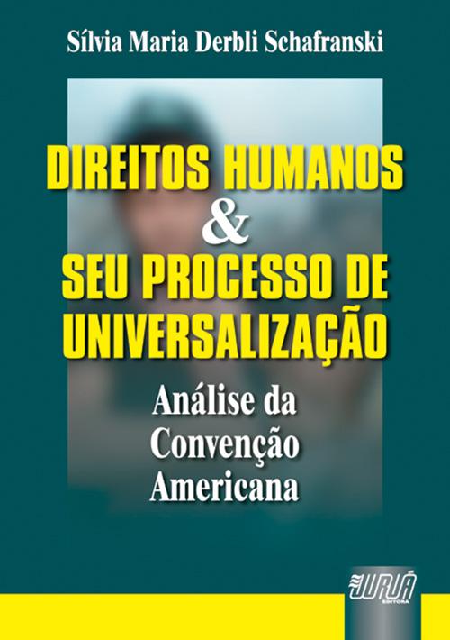 Direitos Humanos e seu Processo de Universalização - Análise da Convenção Americana