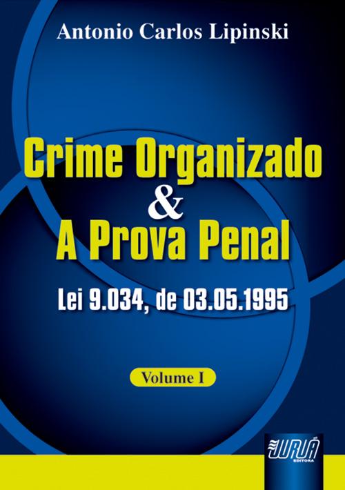 Crime Organizado e a Prova Penal - Lei 9.034, de 03/05/1995