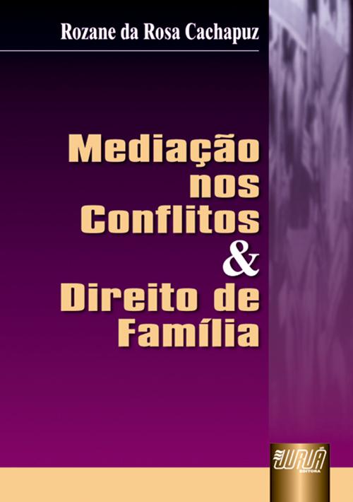 Mediação nos Conflitos e Direito de Família